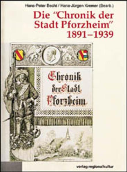 Die ´ Chronik der Stadt Pforzheim´ 1891-1939 al...