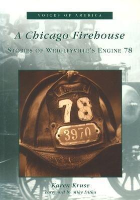 A Chicago Firehouse:: Stories of Wrigleyville's Engine 78 als Taschenbuch