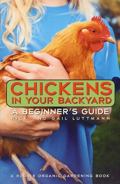 Chickens in Your Backyard: A Beginner's Guide als Taschenbuch