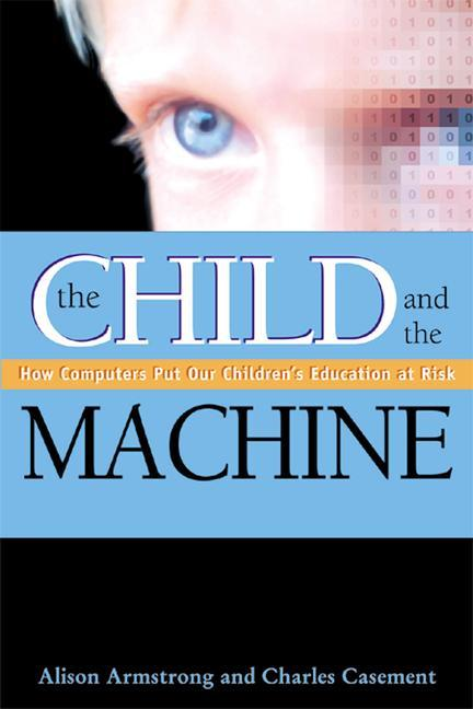 The Child and the Machine: How Computers Put Our Children's Education at Risk als Taschenbuch