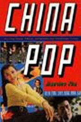 China Pop: How Soap Operas, Tabloids and Bestsellers Are Transforming a Culture als Buch