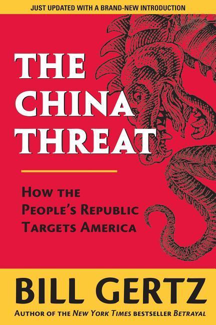 The China Threat: How the People's Republic Targets America als Taschenbuch