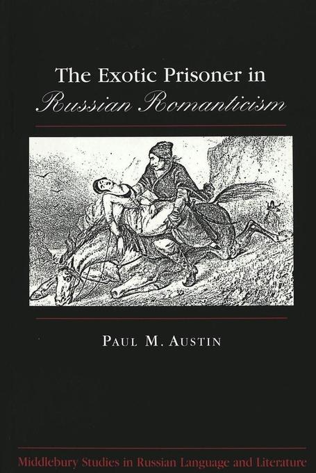 The Exotic Prisoner in Russian Romanticism als ...