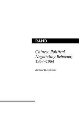 Chinese Political Negotiating Behavior, 1967-1984 als Taschenbuch