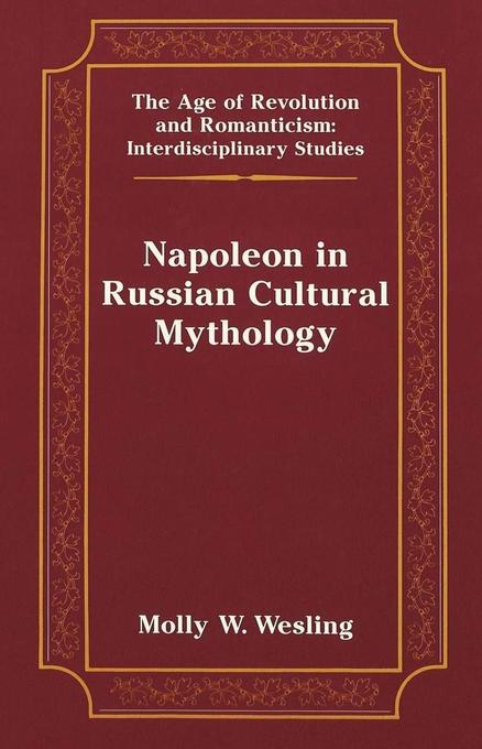 Napoleon in Russian Cultural Mythology als Buch...