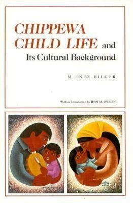 Chippewa Child Life and Its Cultural Background als Taschenbuch