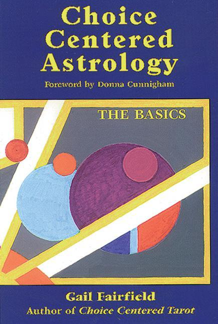 Choice Centered Astrology: The Basics als Taschenbuch