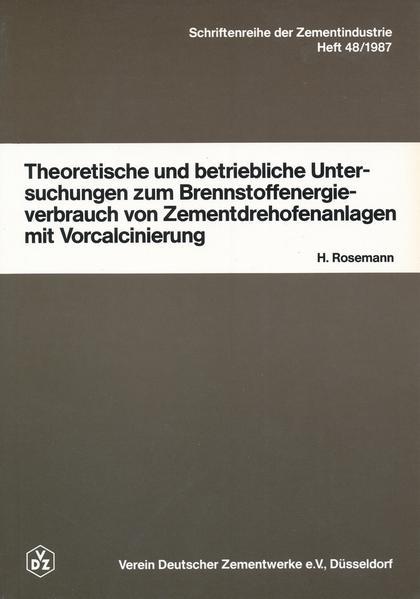 Theoretische und betriebliche Untersuchungen zum Brennstoffenergieverbrauch von Zementdrehofenanlagen mit Vorcalcinierung als Buch