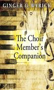 The Choir Members Companion