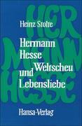 Hermann Hesse. Weltscheu und Lebensliebe