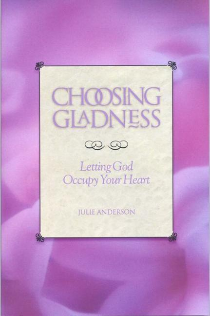 Choosing Gladness: Letting God Occupy Your Heart als Taschenbuch