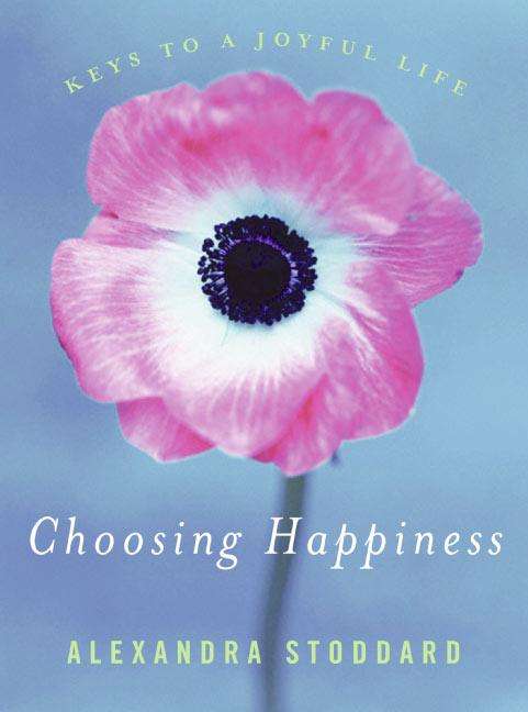 Choosing Happiness: Keys to a Joyful Life als Buch