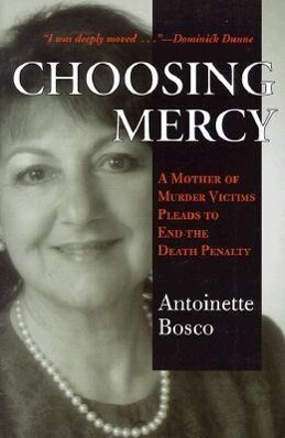 Choosing Mercy: A Mother of Murder Victims Pleads to End the Death Penalty als Taschenbuch