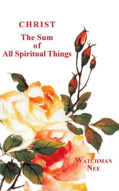 Christ the Sum of All Spiritual Things als Taschenbuch