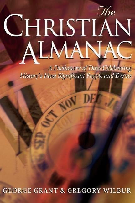 Christian Almanac: A Dictionary of Day Celebrating History's Most Significant People and Events als Taschenbuch