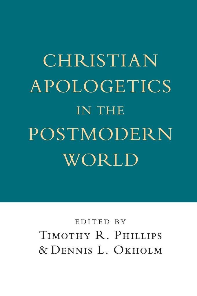 Christian Apologetics in the Postmodern World als Taschenbuch