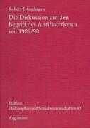 Die Diskussion um den Begriff des Antifaschismus seit 1989/90