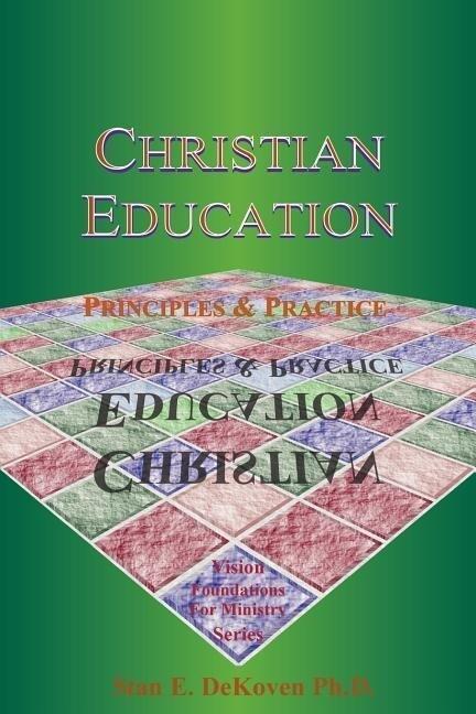 Christian Education: Principles & Practice als Taschenbuch
