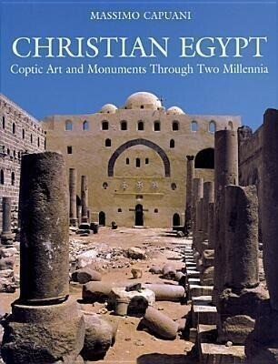 Christian Egypt: Coptic Art and Monuments Through Two Millennia als Buch
