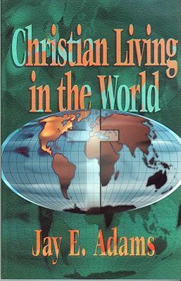 CHRISTIAN LIVING IN THE WORLD als Taschenbuch