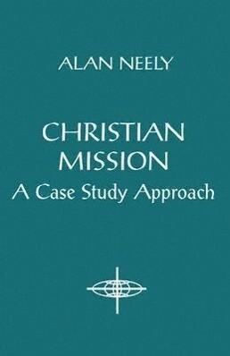 Christian Mission: A Case Study Approach als Taschenbuch