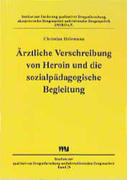 Ärztliche Verschreibung von Heroin und die sozialpädagogische Begleitung