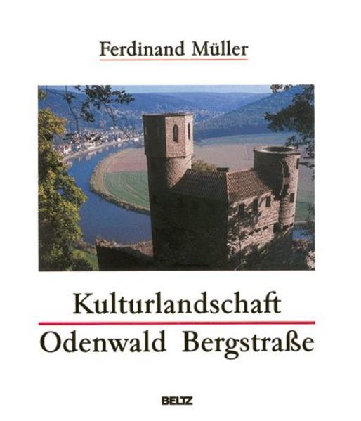 Kulturlandschaft Odenwald Bergstraße als Buch v...