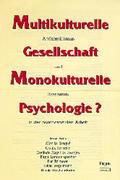 Multikulturelle Gesellschaft - Monokulturelle Psychologie?