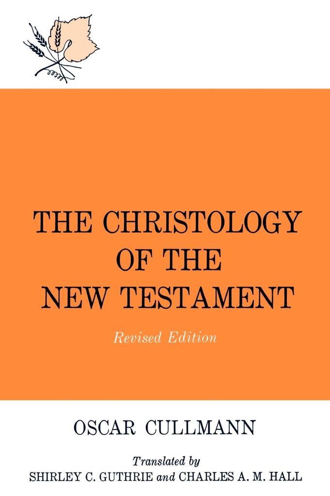 The Christology of the New Testament als Taschenbuch