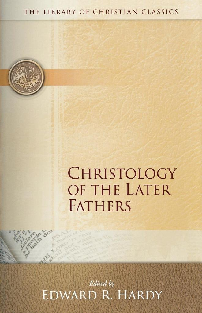 Christology of the Later Fathers, als Taschenbuch