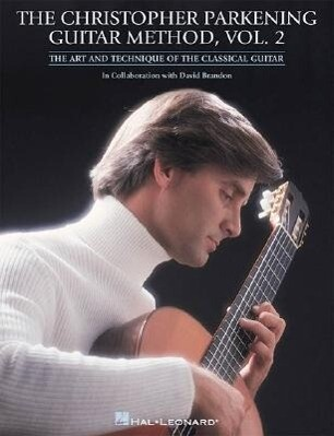The Christopher Parkening Guitar Method - Volume 2: Guitar Technique als Taschenbuch