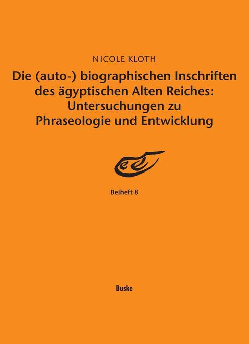 Die (auto-) biographischen Inschriften des ägyp...