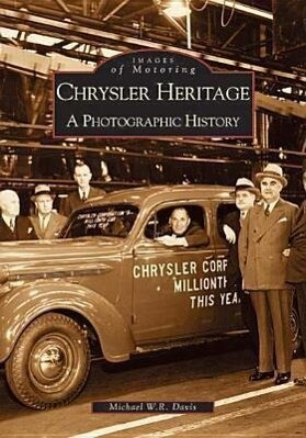 Chrysler Heritage:: A Photographic History als Taschenbuch