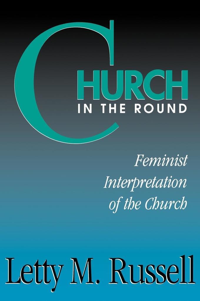 Church in the Round: Feminist Interpretation of the Church als Taschenbuch