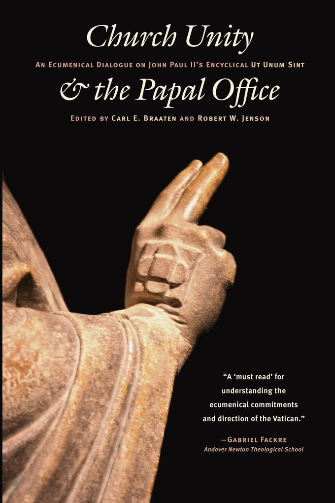 Church Unity and the Papal Office: An Ecumenical Dialogue on John Paul II's UT Unum Sint (That All May Be One) als Taschenbuch