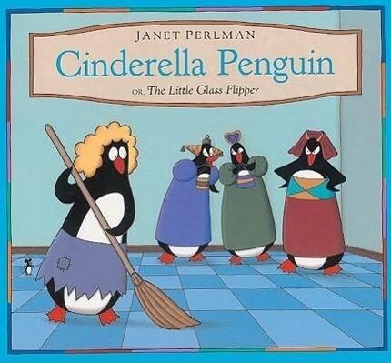 Cinderella Penguin, Or, the Little Glass Flipper als Buch