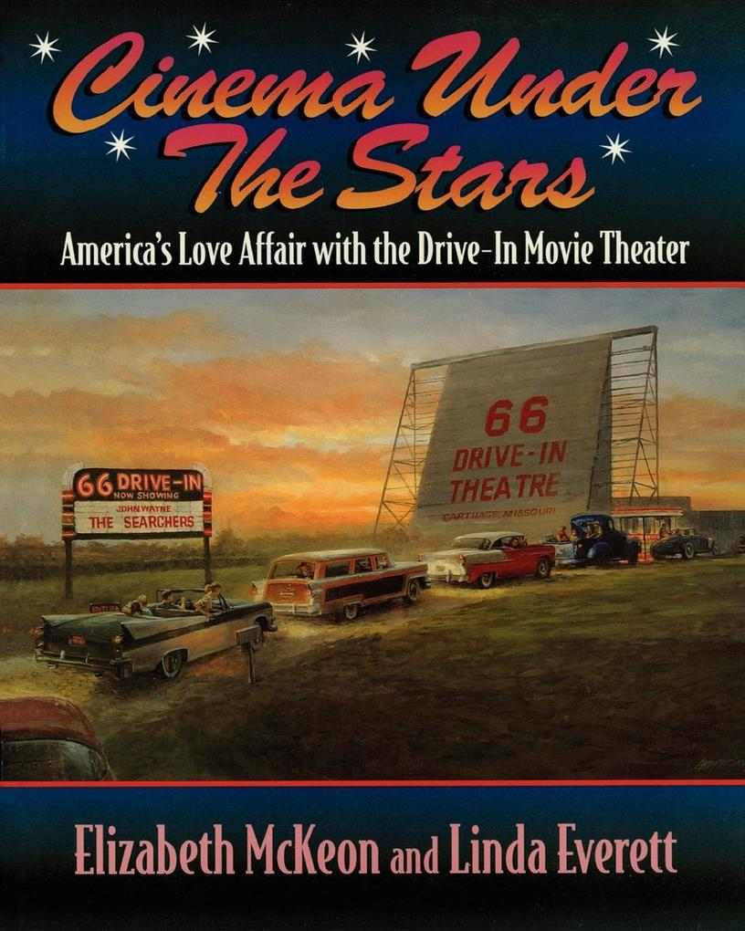 Cinema Under the Stars: America's Love Affair with Drive-In Movie Theaters als Taschenbuch