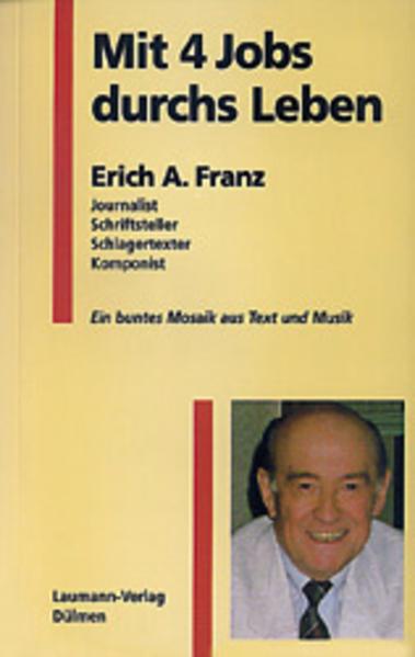 Mit 4 Jobs durchs Leben als Buch von Erich A Franz