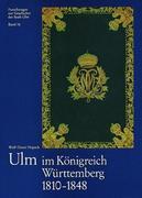 Ulm im Königreich Württemberg 1810-1848