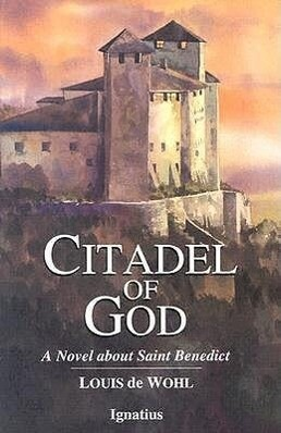Citadel of God: A Novel about Saint Benedict als Taschenbuch