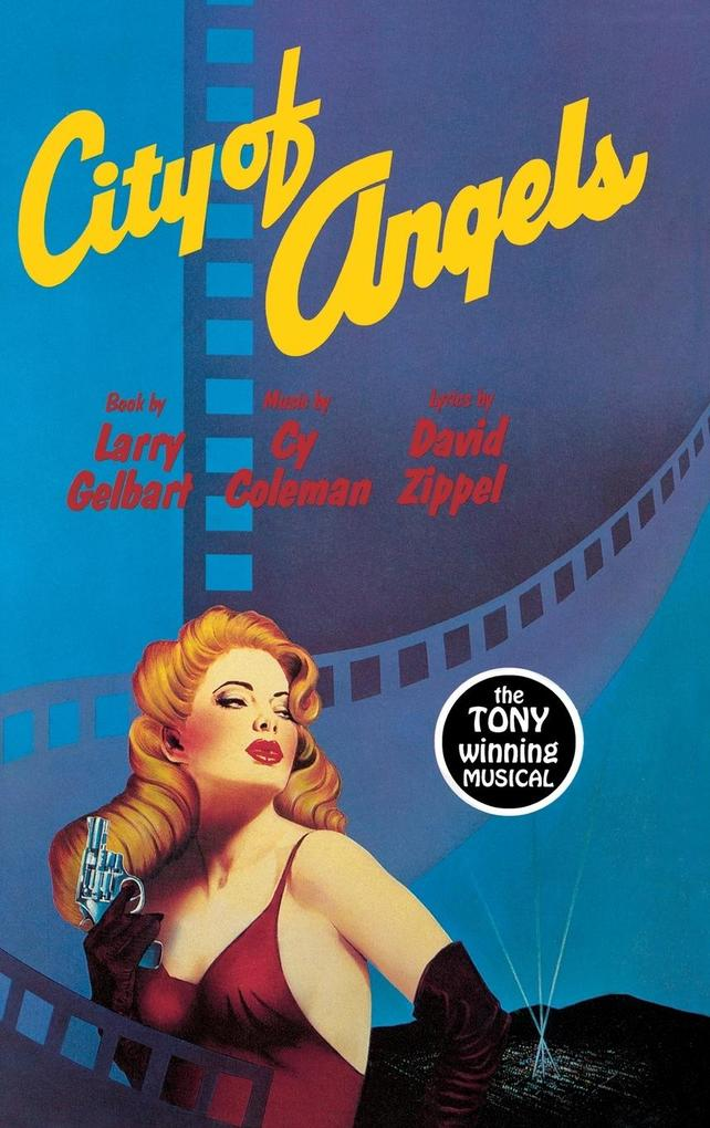 City of Angels the Tony Winning Musical als Buch
