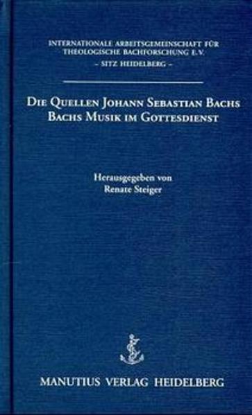 Die Quellen Johann Sebastian Bachs. Bachs Musik...