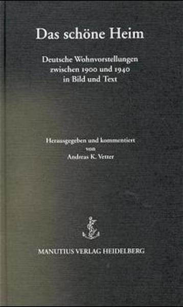 Das schöne Heim als Buch von Andreas K Vetter