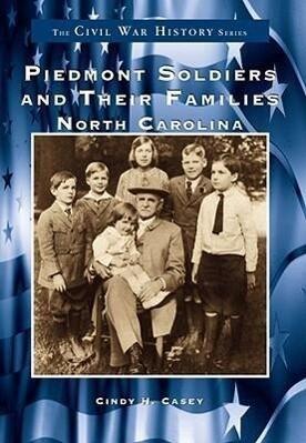 Piedmont Soldiers and Their Families:: North Carolina als Taschenbuch
