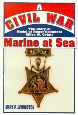 A Civil War Marine at Sea: The Diary of Medal of Honor Recipient Miles M. Oviatt als Taschenbuch