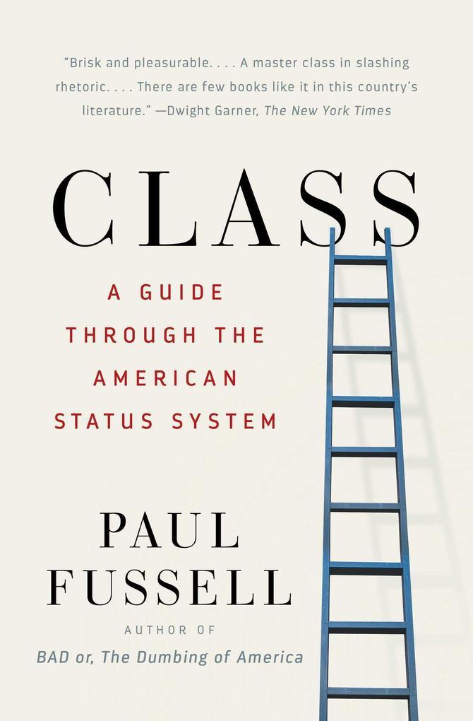 Class: A Guide Through the American Status System als Taschenbuch