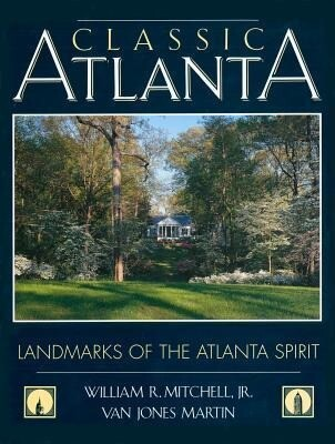Classic Atlanta: Landmarks of the Atlanta Spirit als Buch
