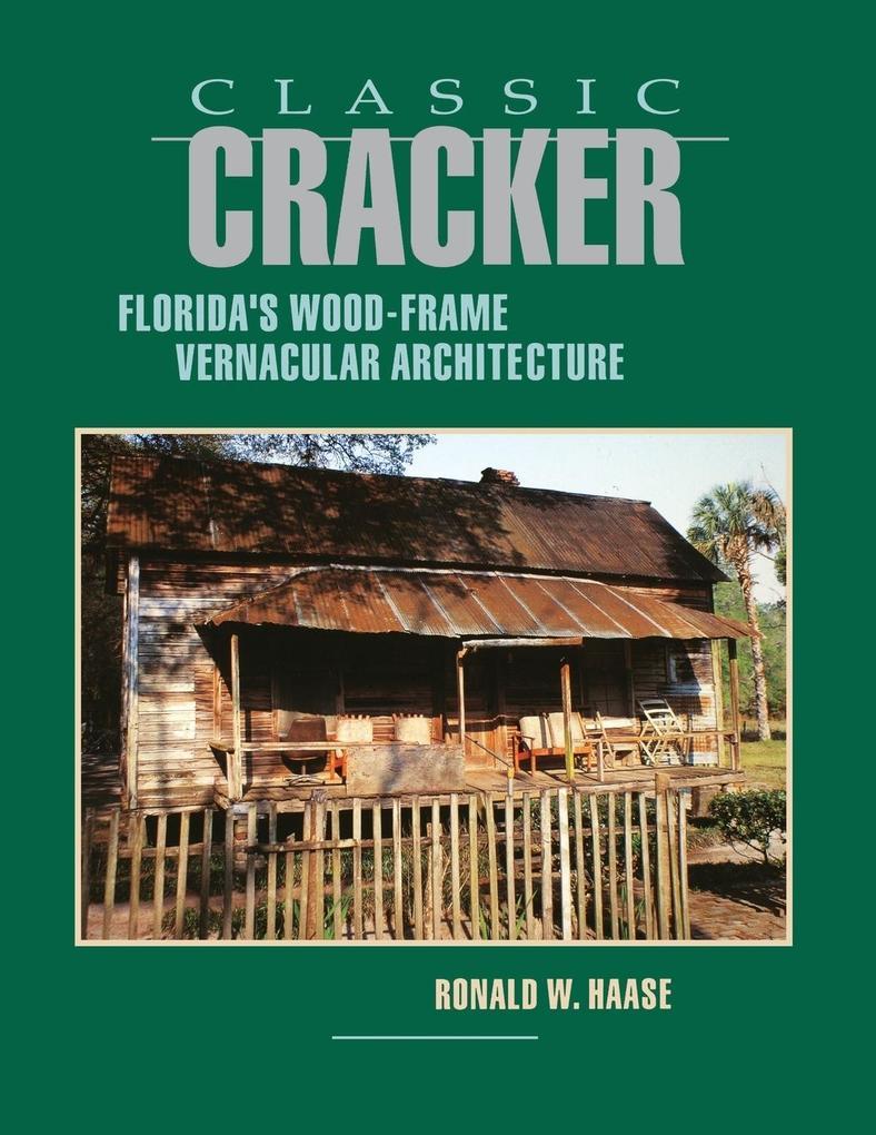 Classic Cracker: Florida's Wood-Frame Architecture als Taschenbuch
