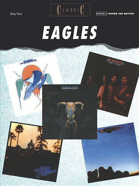 Classic Eagles: Authentic Guitar Tab als Taschenbuch