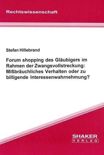 Forum shopping des Gläubigers im Rahmen der Zwa...